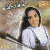 Cassiane - União
