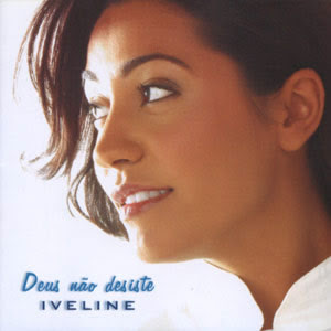 Iveline - Deus N�o Desiste 2004