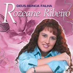 Rozeane Ribeiro - Deus Nunca Falha 2004
