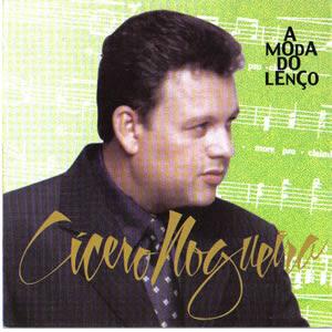 C�cero Nogueira - A Moda do Len�o (Voz e Playback)