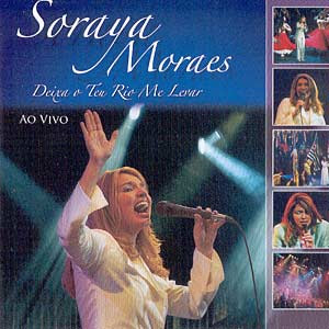 Soraya Moraes - Deixa o Teu Rio Me Levar 2004