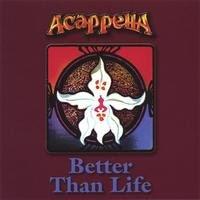 Acappella - Better Than Life 1987