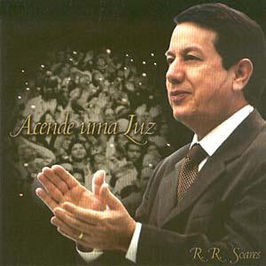 Missionário R. R. Soares - Acende uma luz 2004