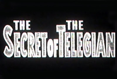 The Secret of the Telegian 13 THE SECRET OF THE TELEGIAN Toho 1960