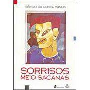 Sorrisos Meio Sacanas | Sergio da Costa Ramos