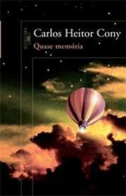 Quase Memórias. Quase Romance | Carlos Heitor Cony