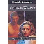 Um Bonde Chamado Desejo | Tennessee Williams