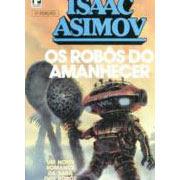 Os Robôs do Amanhecer | Isaac Asimov
