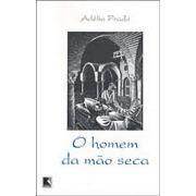O Homem da Mão Seca | Adélia Prado