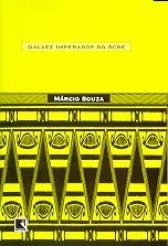 Galvez, O Imperador do Acre | Márcio Souza