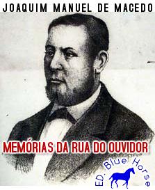 Memórias da Rua do Ouvidor | Joaquim Manuel de Macedo