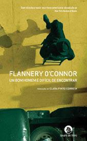 Flannery O'Connor - Um Bom Homem É Difícil de Encontrar