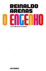 Reinaldo Arenas - O Engenho