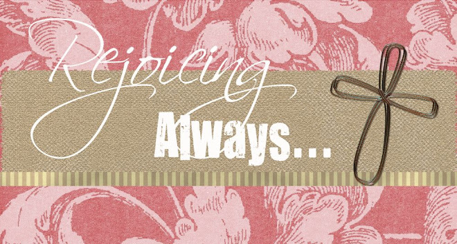 Rejoicing Always. . .