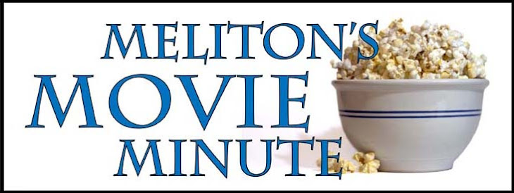 Meliton's Movie Minute