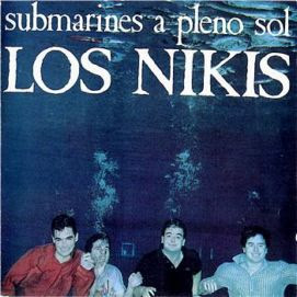 Los Nikis - Submarines a pleno sol (1987)