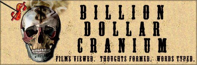 [billion dollar cranium]