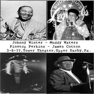 Johnny Winter Johnny+Winter,+Muddy+Waters,+Pinetop+Perkins+%26+James+Cotton+-+Tower+Theater+1977+-+Front