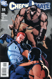 CHECKMATE #12 features political intrigue in South America, earning the attentions of renegade powerhouse, BANE!