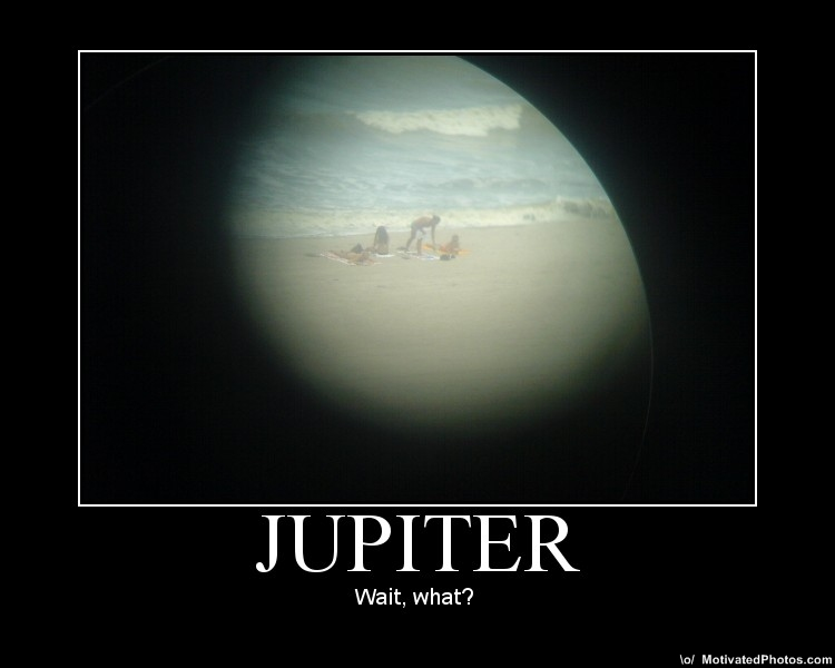Phoolish.com: Jupiter - Motivational Poster