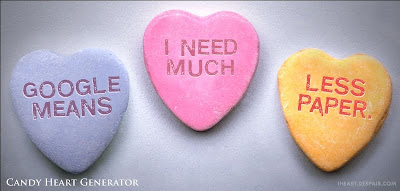 candy hearts: Google means I need much less paper