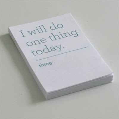 notepads that say I will do one thing today with a place to write in the thing
