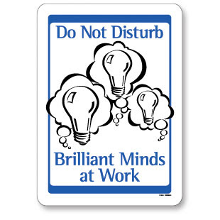Do Not Disturb - Brilliant Minds at Work sign