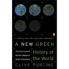 A New Green History of the World: by Clive Ponting