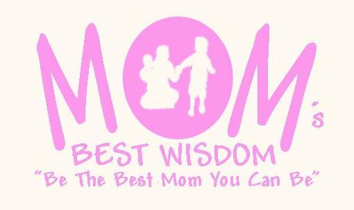MOM's BEST WISDOM