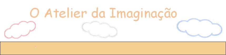 O Atelier da Imaginação