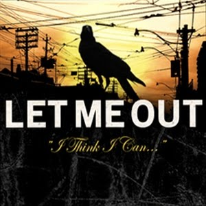 Let Me Out - I Think I Can (2009)