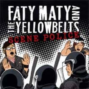 Faty Maty And The Yellowbelts - Scene Police (2006)