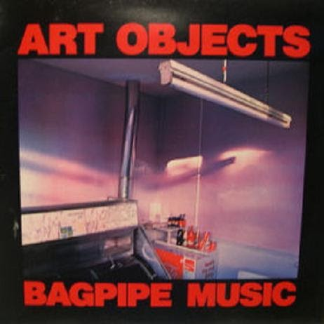 The Post Punk Progressive Pop Party Art Objects  Bagpipe