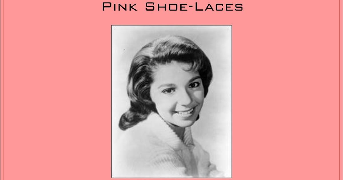 Dodie Stevens Pink Shoe Laces