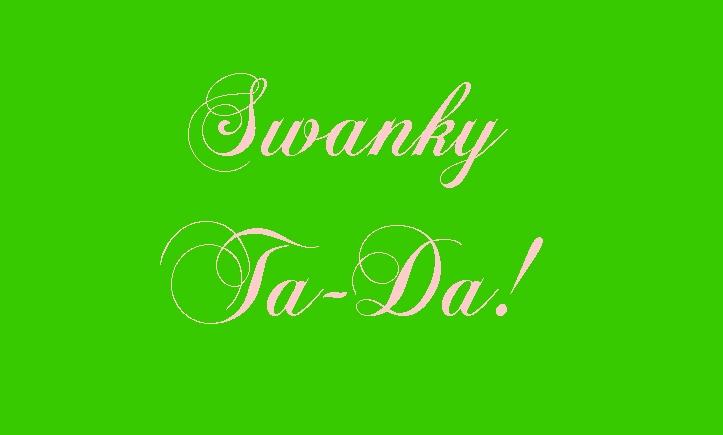 Swanky Ta-Da