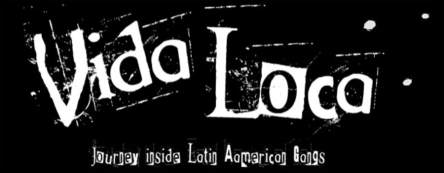 Vida Loca - Journey inside Latin American gangs