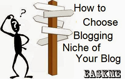 How to Choose Blogging Niche of Your Blog : eAskme