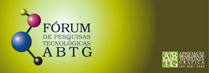 Fórum de Pesquisas Tecnológicas ABTG