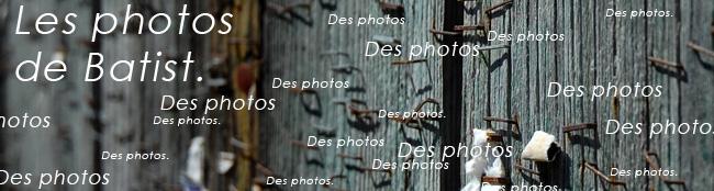 Les photos à batist