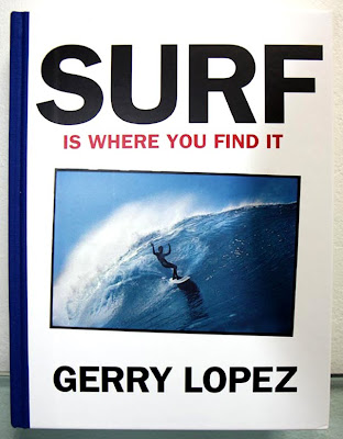 SURF is where you find it - Gerry Lopez