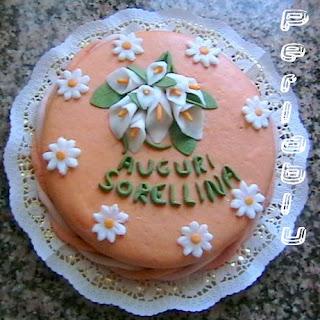 Pasticciando in cucina: Per il compleanno di mia sorella