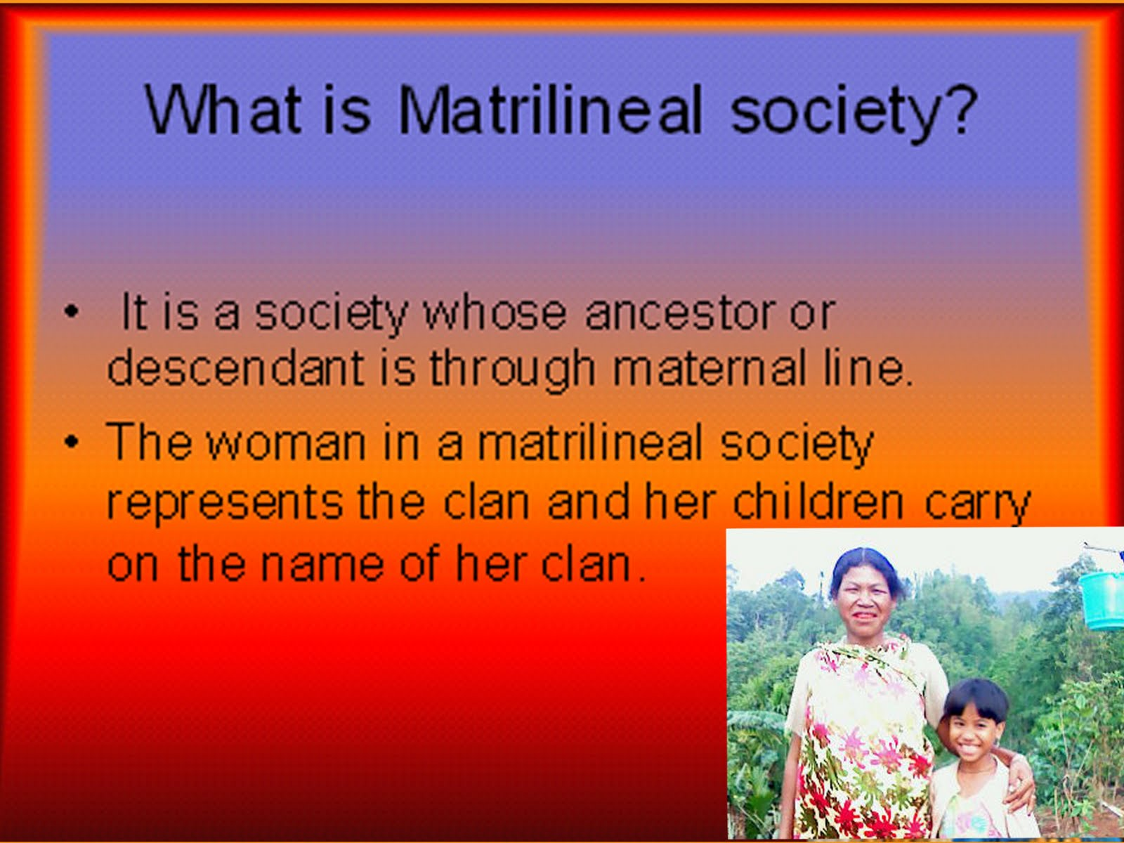 COME AND SEE: WHAT IS MATRILINEAL SOCIETY?