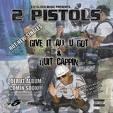 2 pistols   she got it