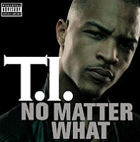 T.I - No Matter What mp3 download lyrics video audio free tab ringtone youtube rapidshare mediafire zshare