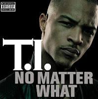 T.I - No Matter What mp3 download lyrics video audio free tab ringtone youtube rapidshare mediafire zshare