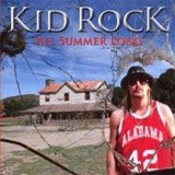 All Summer Long lyrics performed by Kid Rock