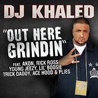 Out Here Grindin' lyrics performed by DJ Khaled