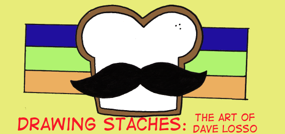 Drawing Staches: The Art Of Dave Losso