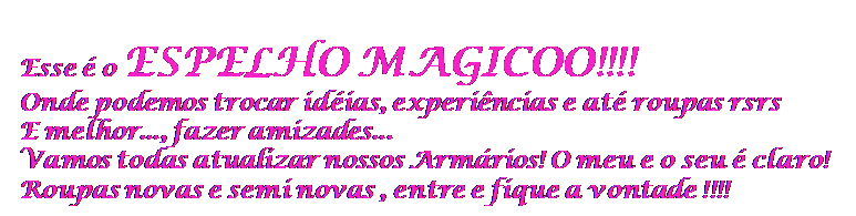 Espelho Mágicoo   !!!