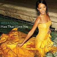 Rihanna (ft Ne-Yo) - Hate That I Love You